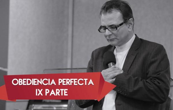 Obediencia Perfecta IX
